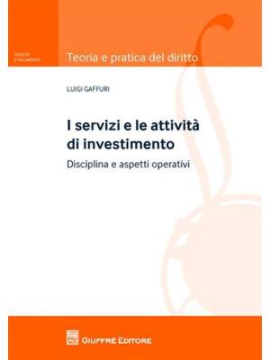 I servizi e le attività di investimento. Disciplina e aspetti operativi