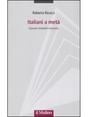 Italiani a metà. Giovani stranieri crescono