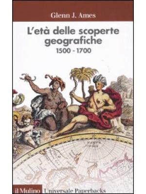 L'età delle scoperte geografiche 1500-1700