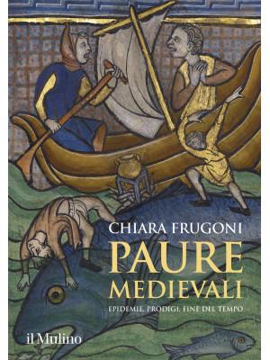 Paure medievali. Epidemie, prodigi, fine del tempo