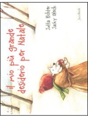 Il mio più grande desiderio per Natale. Ediz. illustrata