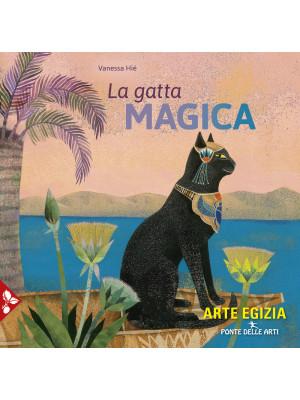 La gatta magica. Ediz. a colori