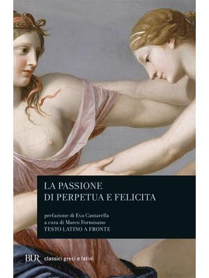La passione di Perpetua e Felicita. Testo latino a fronte