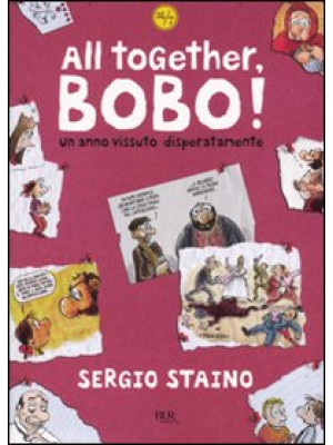 All together, Bobo! Un anno vissuto disperatamente