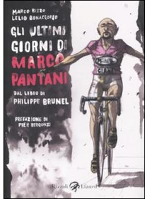 Gli ultimi giorni di Marco Pantani. Dal libro di Philippe Brunel