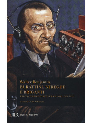 Burattini, streghe e briganti. Racconti radiofonici per ragazzi (1929-1932)