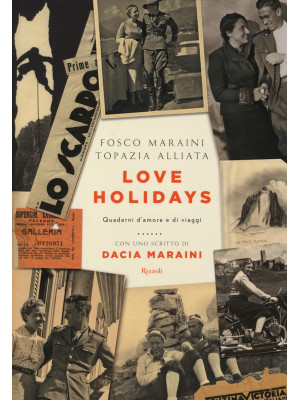 Love Holidays. Quaderni d'amore e di viaggi
