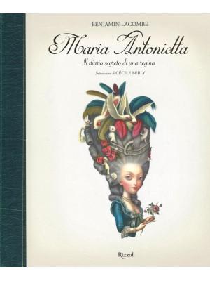 Maria Antonietta. Il diario segreto di una regina. Ediz. illustrata
