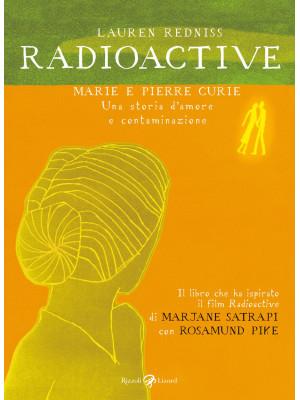 Radioactive. Marie e Pierre Curie. Una storia d'amore e contaminazione