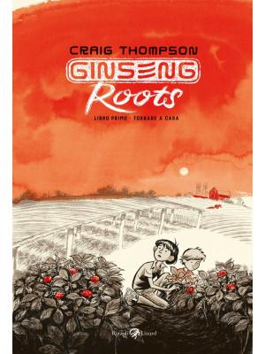 Ginseng Roots. Vol. 1: Tornare a casa