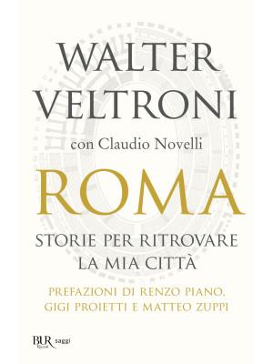 Roma. Storie per ritrovare la mia città