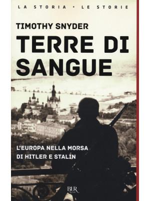 Terre di sangue. L'Europa nella morsa di Hitler e Stalin