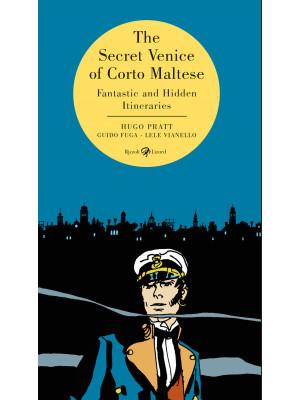 The secret Venice of Corto Maltese. Fantastic and hidden itineraries