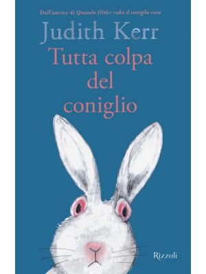 Tutta colpa del coniglio