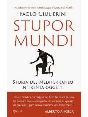 Stupor mundi. Storia del Mediterraneo in trenta oggetti