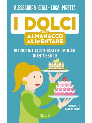 I dolci dell'almanacco alimentare. Una ricetta alla settimana per conciliare golosità e salute