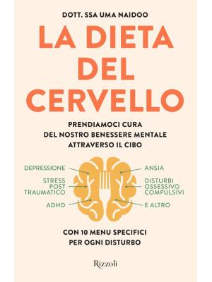 La dieta del cervello. Prendiamoci cura del nostro benessere mentale attraverso il cibo