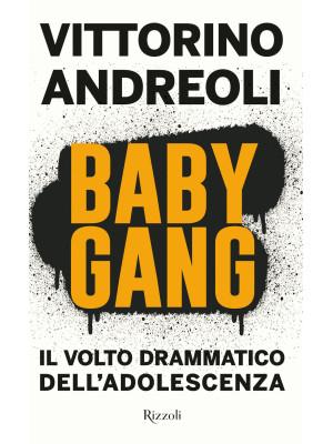 Baby gang. Il volto drammatico dell'adolescenza