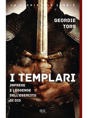 I templari. Imprese e leggende dell'esercito di Dio