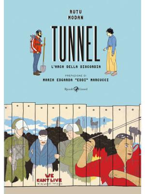 Tunnel. L'arca della discordia
