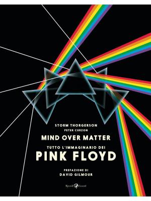 Pink Floyd. Mind over matter. Ediz. a colori