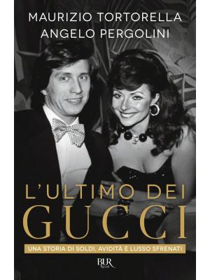 L'ultimo dei Gucci. Una storia di soldi, avidità e lusso sfrenato