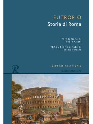 Storia di Roma. Testo latino a fronte