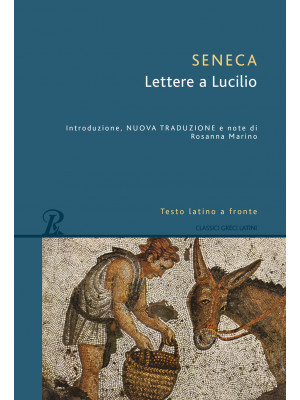 Lettere a Lucilio. Testo latino fronte