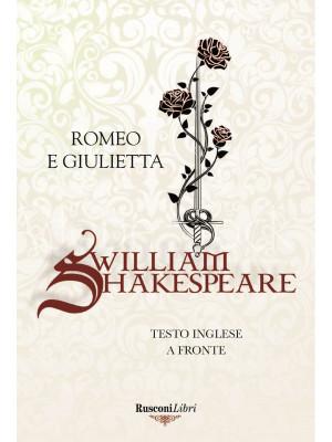 Romeo e Giulietta. Testo inglese a fronte. Ediz. bilingue