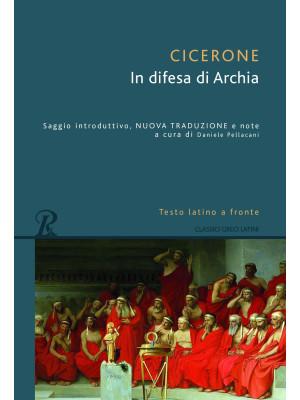 Difesa di Archia. Testo latino a fronte