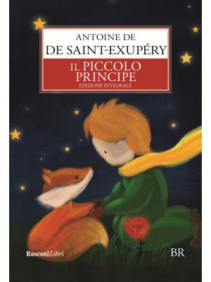 Il Piccolo Principe. Ediz. integrale