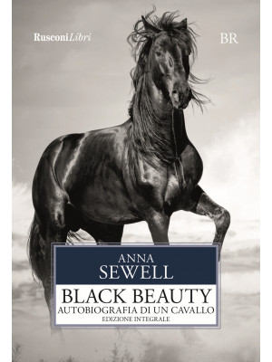 Black Beauty. Autobiografia di un cavallo. Ediz. integrale