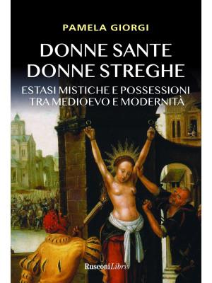 Donne sante donne streghe. Estasi mistiche e possessioni tra Medioevo e modernità