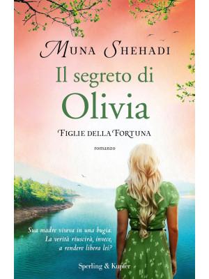 Il segreto di Olivia. Figlie della fortuna. Vol. 3