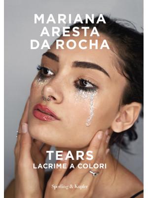 Tears. Lacrime a colori