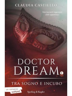 Tra sogno e incubo. Doctor Dream. Vol. 1
