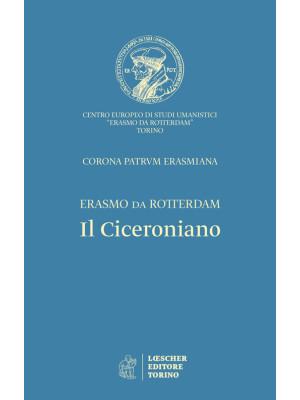 Il ciceroniano. Corona Patrum Erasmiana