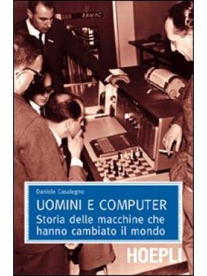 Uomini e computer. Storia delle macchine che hanno cambiato il mondo
