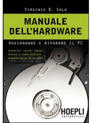 Manuale dell'hardwar. Aggiornare e riparare il pc