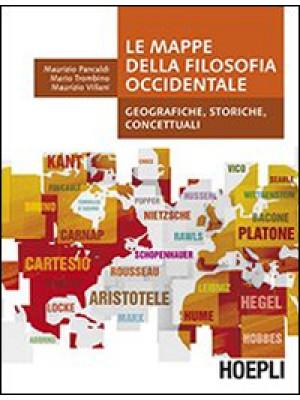 Le mappe della filosofia occidentale. Geografiche, storiche, concettuali