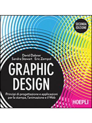 Graphic design. Principi di progettazione e applicazioni per la stampa, l'animazione e il Web
