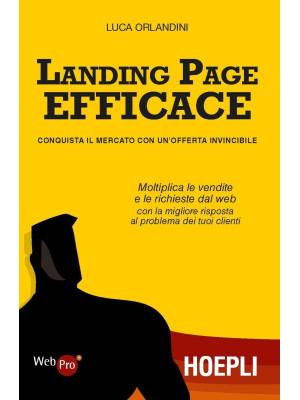Landing page efficace. Conquista il mercato con un'offerta invincibile
