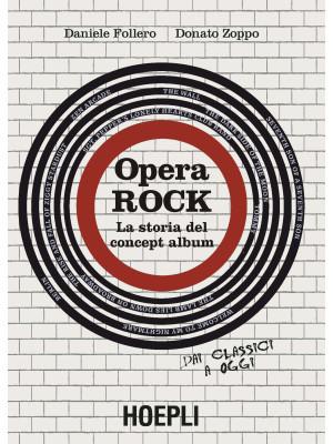 Opera rock. La storia del concept album
