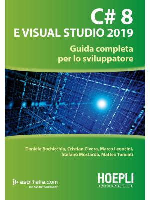 C# 8 e Visual Studio 2019. Guida completa per lo sviluppatore