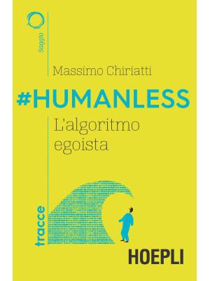 #Humanless. L'algoritmo egoista