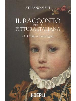 Il racconto della pittura italiana. Da Giotto a Caravaggio