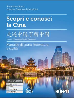 Scopri e conosci la Cina. Manuale di storia, letteratura e civiltà. Con File audio per il download