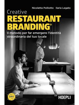 Creative restaurant branding. Il metodo per far emergere l'identità straordinaria del tuo locale