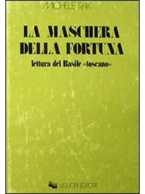 La maschera della fortuna. Letture del Basile «Toscano»