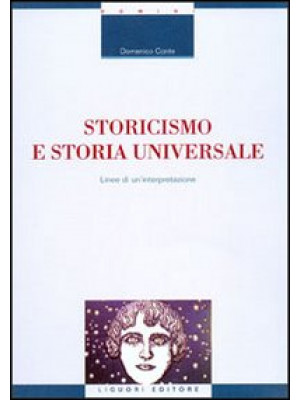 Storicismo e storia universale. Linee di un'interpretazione